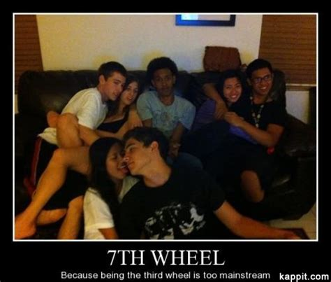 3rd Wheel Meme - 7th wheel because being the third wheel is too mainstream