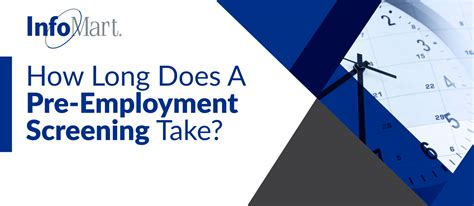 pre employment background check how does it take how does a pre employment screening take infomart