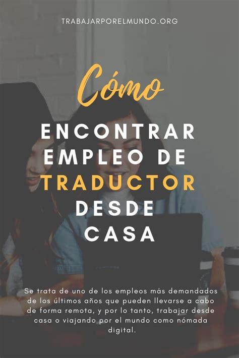 c 243 mo encontrar empleo de traductor desde casa trabajar - Ofertas De Empleo Desde Casa
