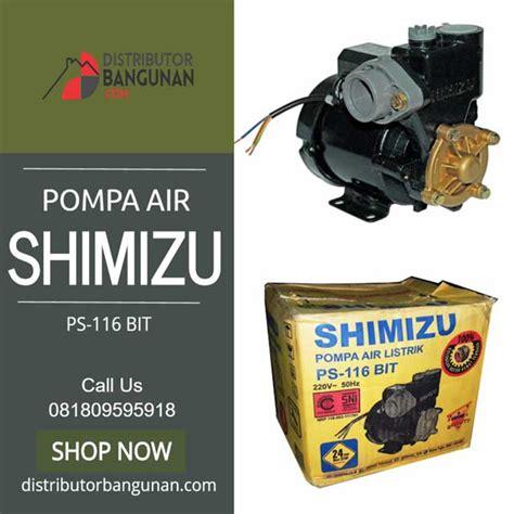 Pompa Air Shimizu 116 Bit Pompa Shimizu Ps 116 Bit Distributor Pipa Pvc