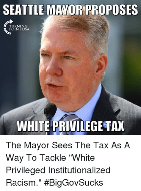 White Memes - seattle mayor proposes turning point usa white privilege