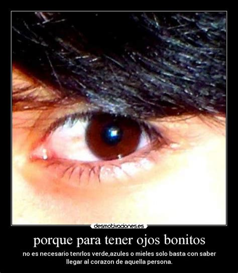 tener unos ojos bonitos desmotivaciones porque para tener ojos bonitos desmotivaciones
