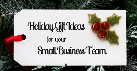 Present Ideas For Your - gift ideas for your small business team