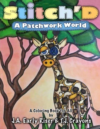 stitch d 2 a patchwork world stitch d series volume 2 books canadian books awards stitch d a patchwork