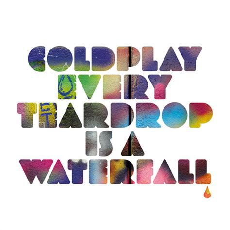 every teardrop coldplay download mp3 coldplay every teardrop is a waterfall lyrics genius