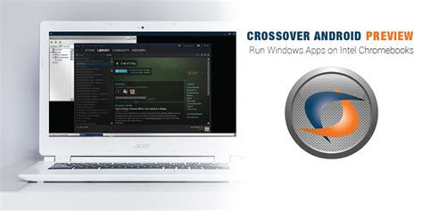android tech support crossover android tech preview runs windows apps on intel based chromebooks
