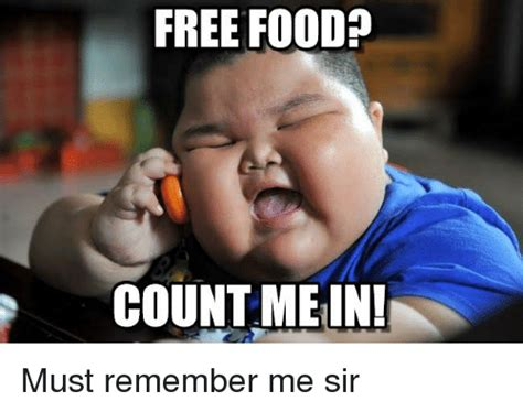 Free Funny Memes - free foodp count me in must remember me sir funny meme