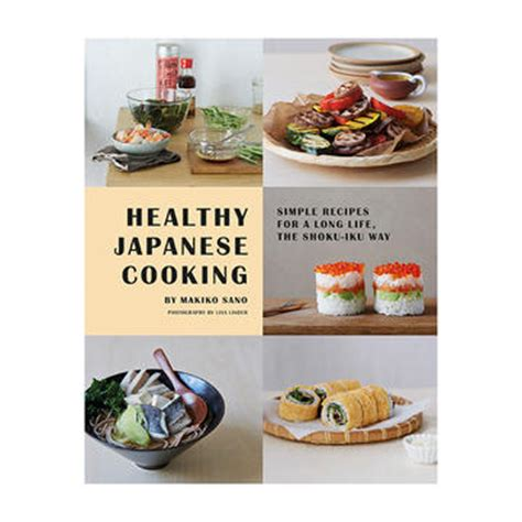 Healthy Kitchen Tips by Japanese Recipes How To Eat Healthy The Shoku Iku Way