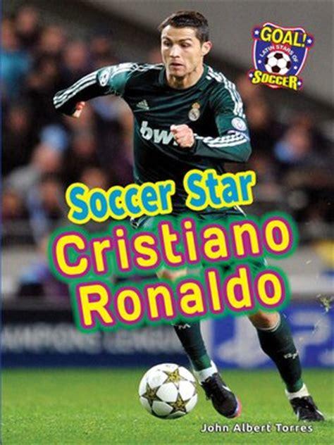 cristiano ronaldo the biography pdf soccer star cristiano ronaldo by john albert torres