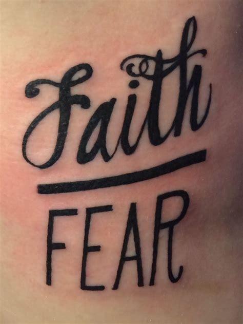 faith over fear tattoo faith fear i think i would get this but on my