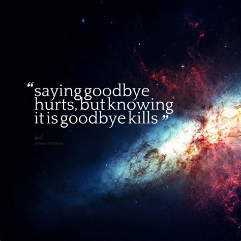 quotes about saying goodbye quotes and saying goodbye quotesgram