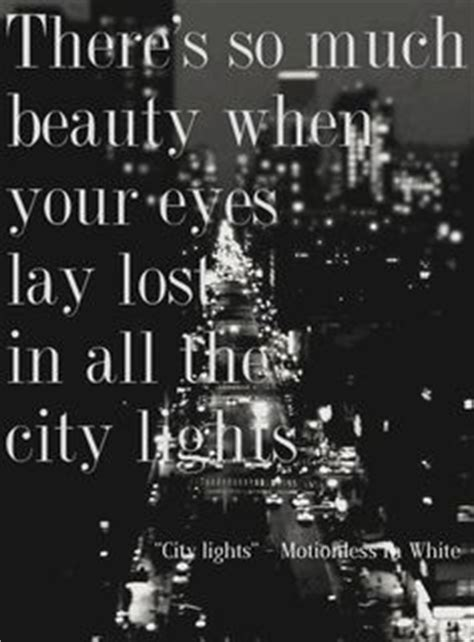 City Lights Songs by 1000 Images About Bands And Lyrics On Motionless In White Black Veil Brides And