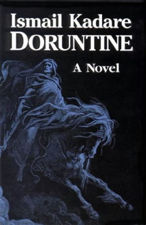 biography ismail kadare book review doruntine by ismail kadare mboten