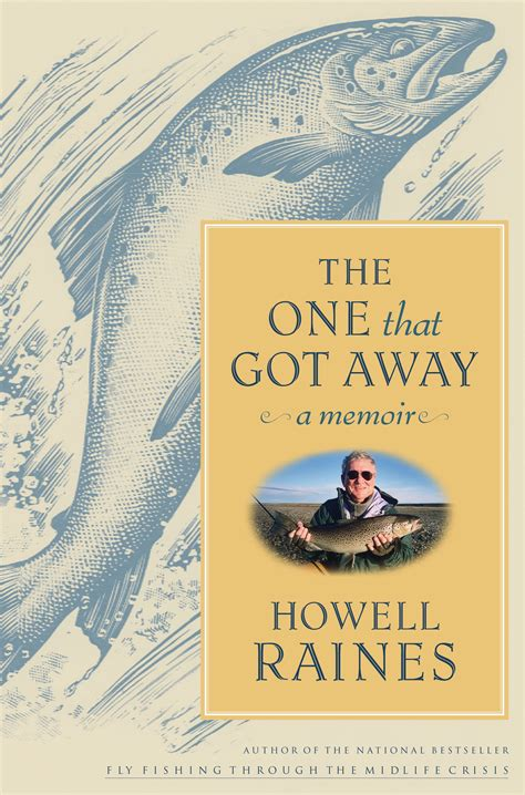 the ones who got away books the one that got away ebook by howell raines official