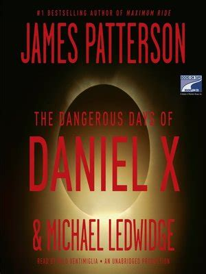 The Dangerous Days Of Daniel X Patterson the dangerous days of daniel x by patterson 183 overdrive ebooks audiobooks and for