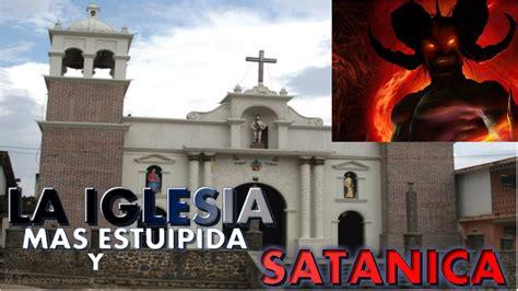 imagenes de iglesias satanicas la iglesia m 193 s est 218 pida sat 193 nica y extra 209 a del mundo del