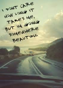 how will it take me to get home road trip with you quotes quotesgram