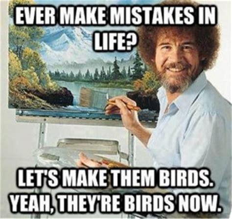 Bob Ross Meme - inspirational quotes bob ross memes quotesgram
