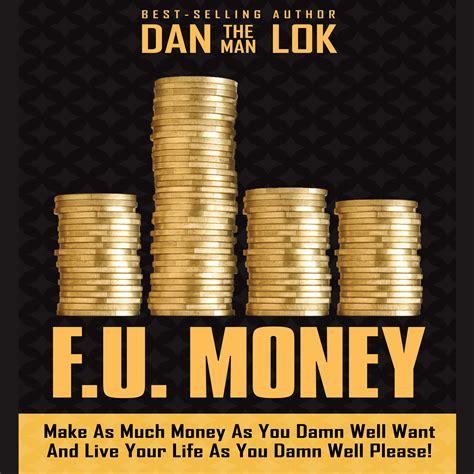 Three 6 Mafia Like Money Audio Last 2 Walk In Stores December 4 by F U Money Audiobook By Dan Lok For Just 5 95