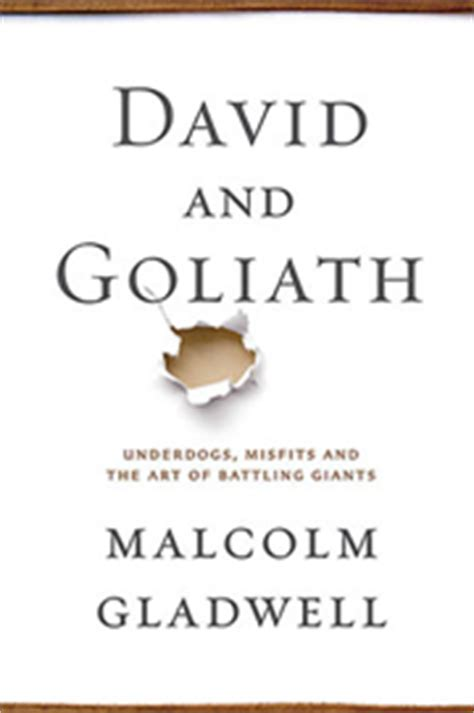 david and goliath underdogs david and goliath underdogs misfits and the art of battling giants the art of