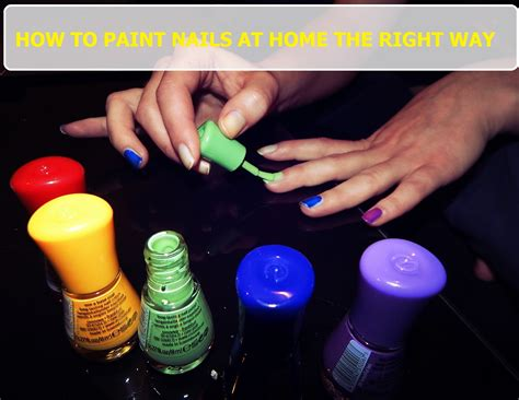 how to paint your nails at home perfectly 17 insanely