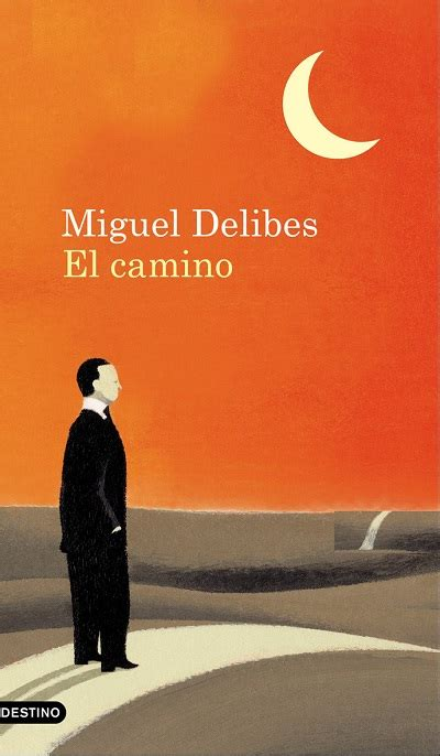 libro el camino de los breve resumen del libro quot el camino quot de miguel delibes