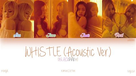 blackpink whistle acoustic han rom eng blackpink whistle 휘파람 acoustic ver