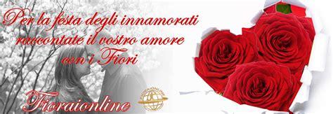 fiori per san valentino on line fiori on line vendita e consegna fiori a domicilio