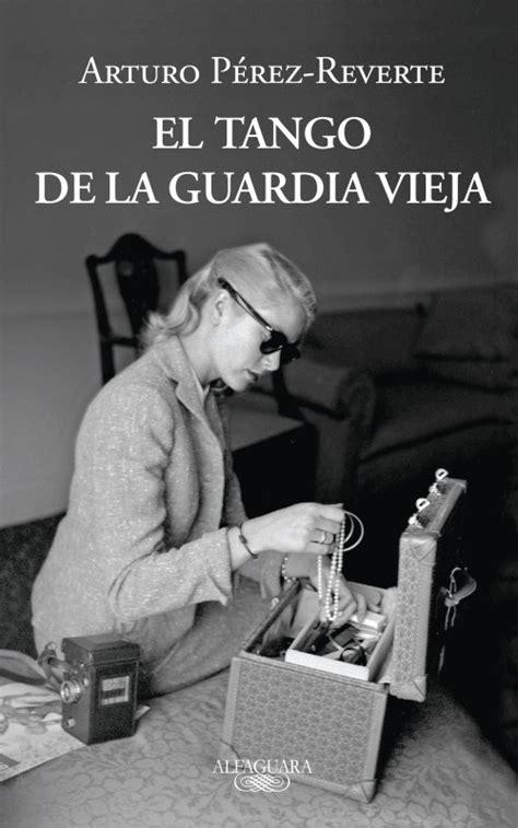 spm 187 blog archive 187 recomendaciones literarias el tango de la guardia vieja y la ternura