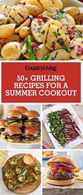 58 best summer grilling recipes ideas bbq cookout