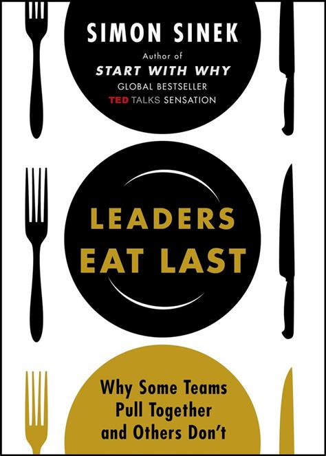 summary leaders eat last why some teams pull together and others don t by simon sinek the mw summary guide leadership company culture entrepreneurship productivity books leaders eat last by simon sinek new ebay