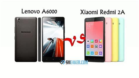 harga hp lonova a6000 harga xiaomi redmi 2a vs lenovo a6000 duel hp android lte