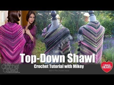 youtube tutorial shawl crochet top down crochet shawl tutorial youtube http