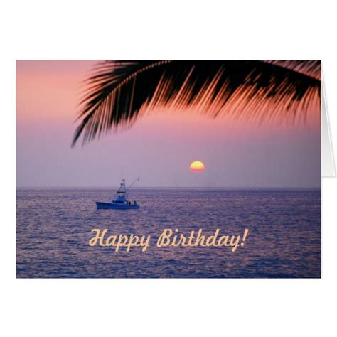fishing boat birthday images happy birthday fishing boat tropical sunset card zazzle