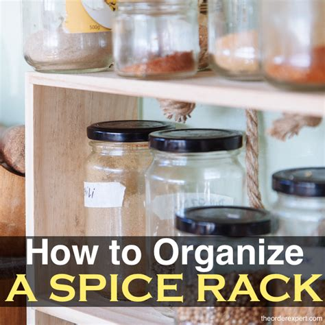 Organize Spice Rack How To Organize A Spice Rack The Order Expert
