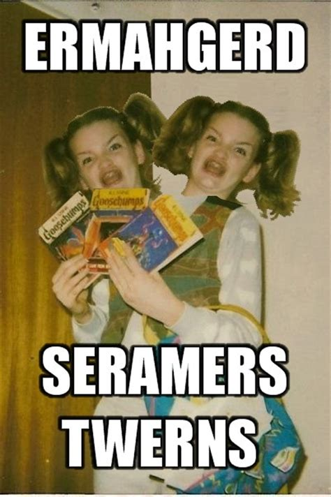 Ermahgerd Know Your Meme - seramers twerns ermahgerd know your meme