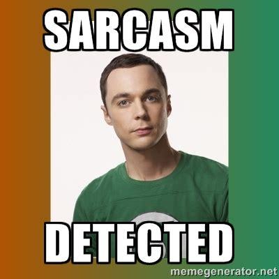 Sarcastic Meme - sarcasm detected sheldon cooper meme generator memes pinterest sarcasm meme and memes