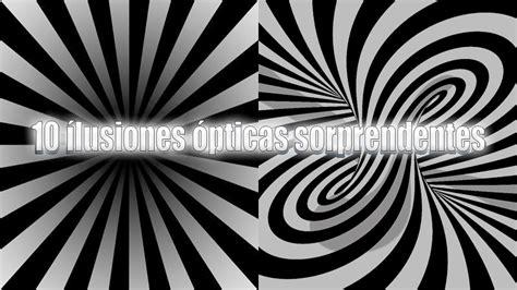 iluciones opticas videos 10 ilusiones 211 pticas sorprendentes youtube