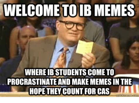International Memes - welcometodibimemes where ib students come to procrastinate