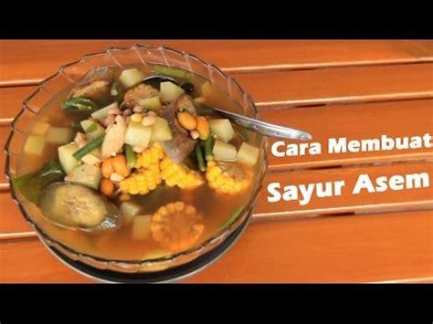 cara membuat makanan in english sayur asem
