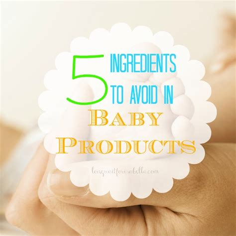 Sweepstakes For Baby Items - 5 ingredients to avoid in baby products long wait for isabella