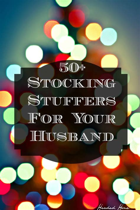 stocking stuffer ideas 50 stocking stuffer ideas for your husband headed home