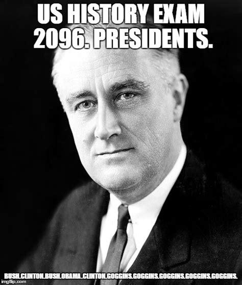 Us History Memes - franklin d roosevelt imgflip