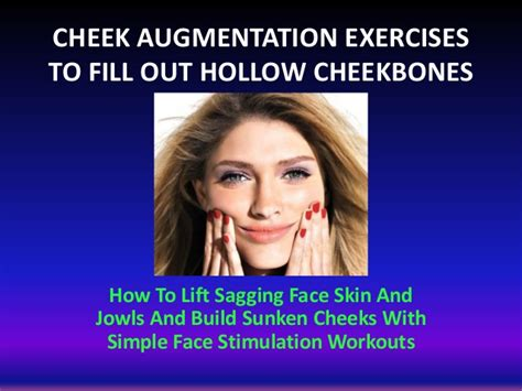 facial exercises to lift sagging jowls cheek plumping exercises build sunken cheeks and tighten