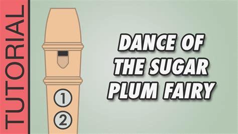 tutorial dance of the sugar plum fairy tchaikovsky sugar plum fairy recorder notes tutorial