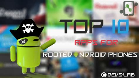 apps for rooted android phones 10 best applications for rooted android devices must try