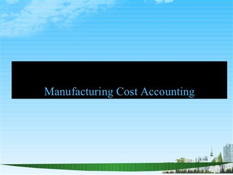 Mba Advertising Costs by Manufacturing Cost Accounting Ppt Mba Finance