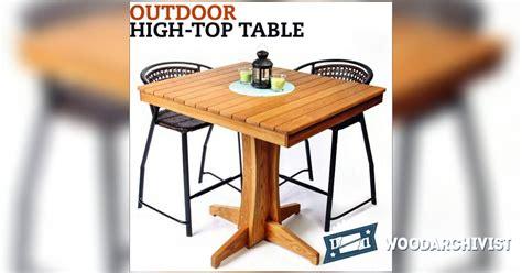 Outdoor High Top Table by Outdoor High Top Table Plans Woodarchivist