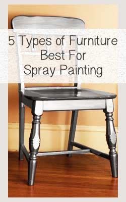 What Type Of Paint To Use On Furniture by 5 Types Of Furniture That Are Best For Spray Painting Painted Furniture Ideas