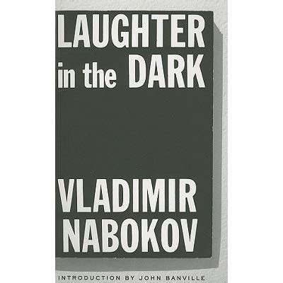 laughter in the dark laughter in the dark by vladimir nabokov reviews discussion bookclubs lists